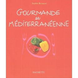 GOURMANDE ET MEDITERRANEENNE - 122 RECETTES DELICIEUSES ET SIMPLES